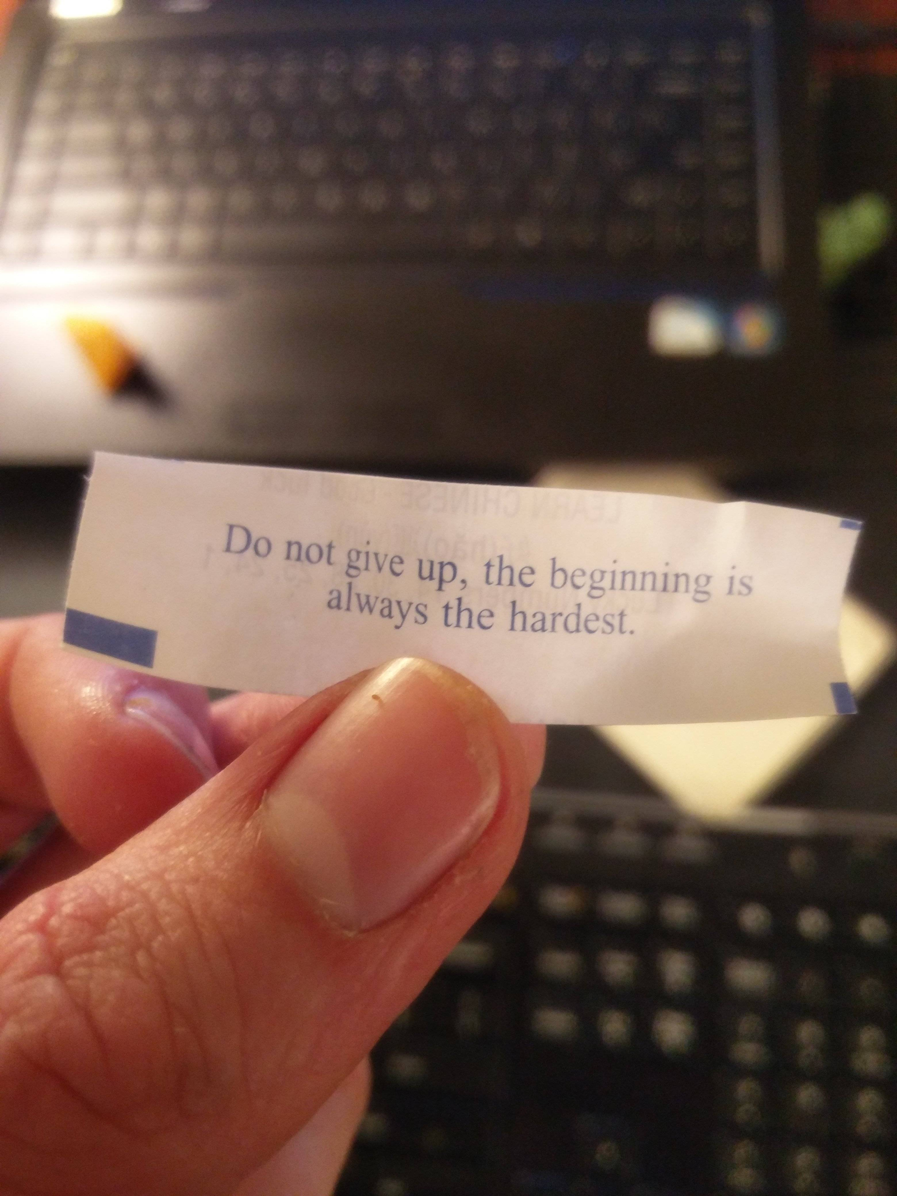 [Image] I may not believe in god, but I'm starting to believe in fortune cookies, cause it appears they believe in me.