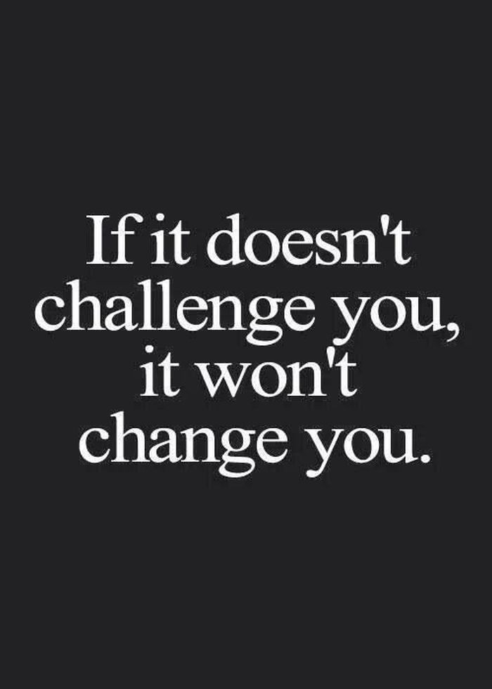 [Image] It's gotta be hard enough to change you.