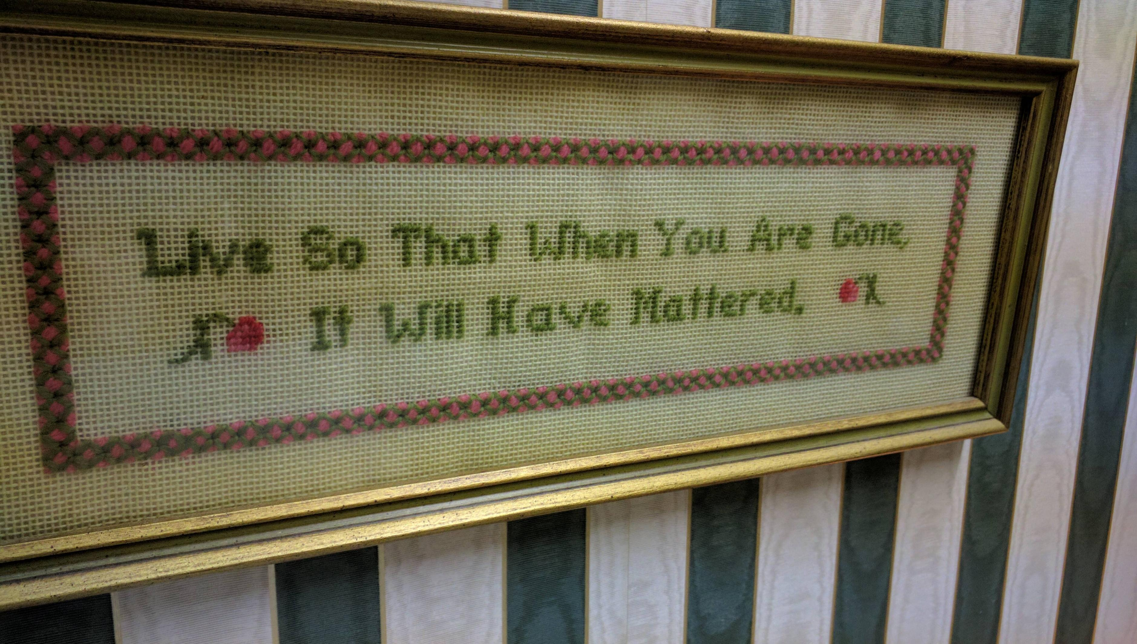 [Image] Live so that when you are gone it will have mattered