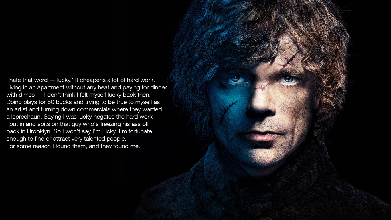 "[Image] ""I hate that word – lucky"" from Peter Dinklage."