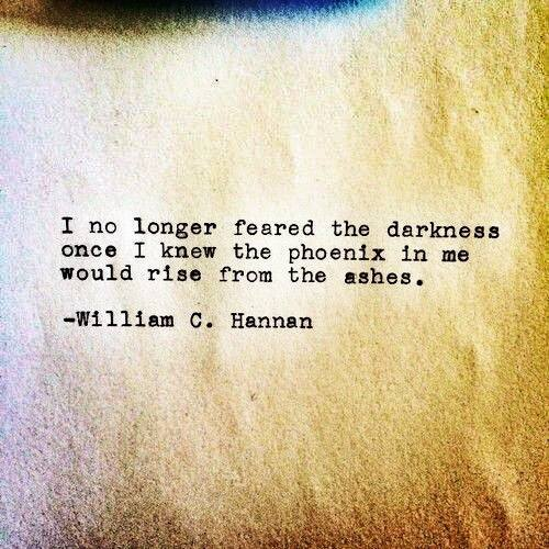 "[Image]""I no longer feared the darkness…"" – William C. Hannan"