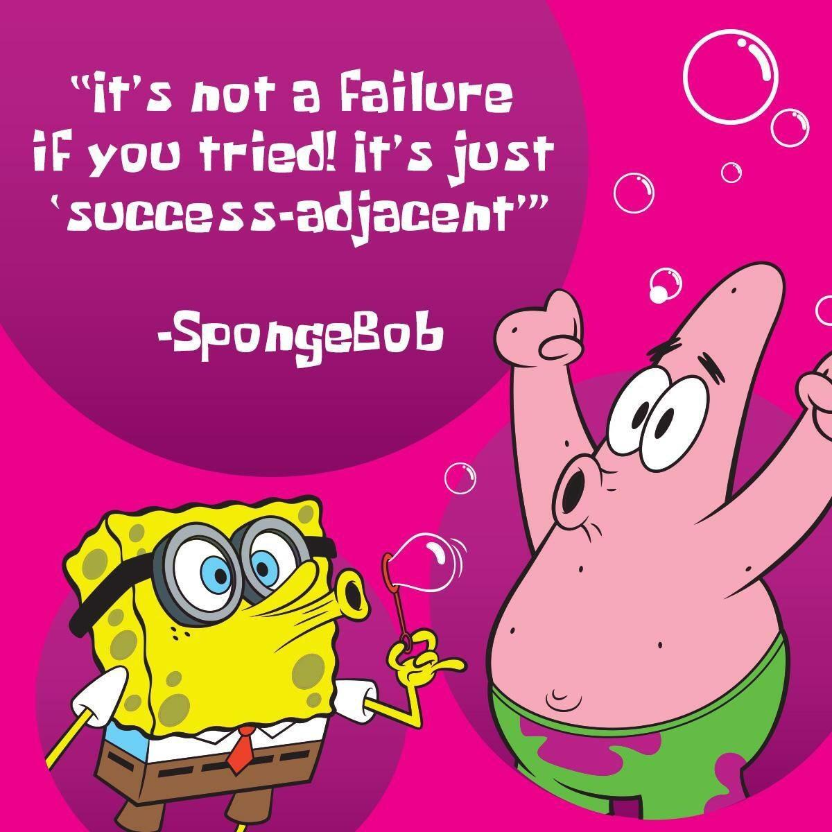 [Image] Wise words from the sponge himself