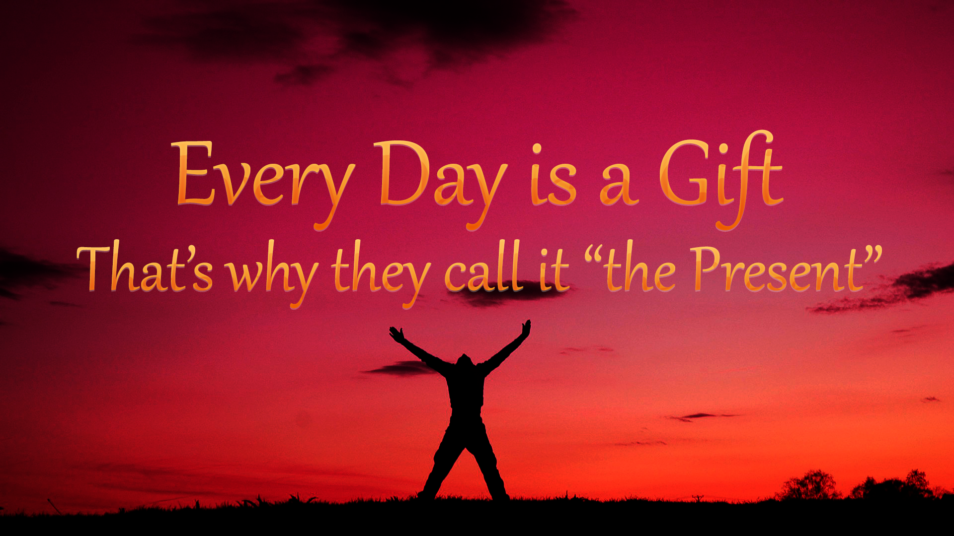 [Image] Every Day is a Gift