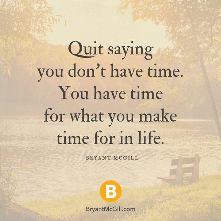 [Image] Quit saying you don't have time…