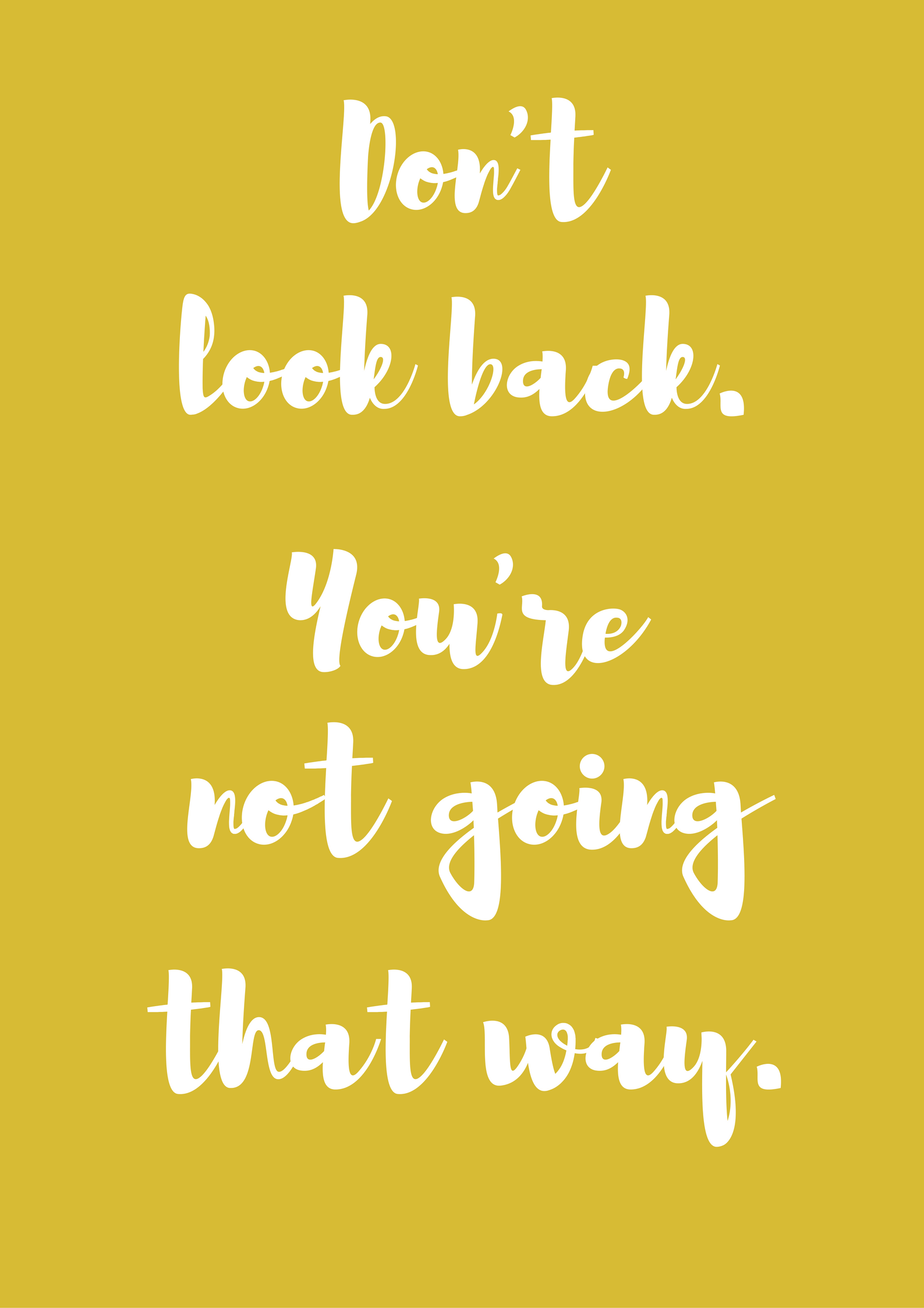 [Image] Don't look back . You're not going that way.