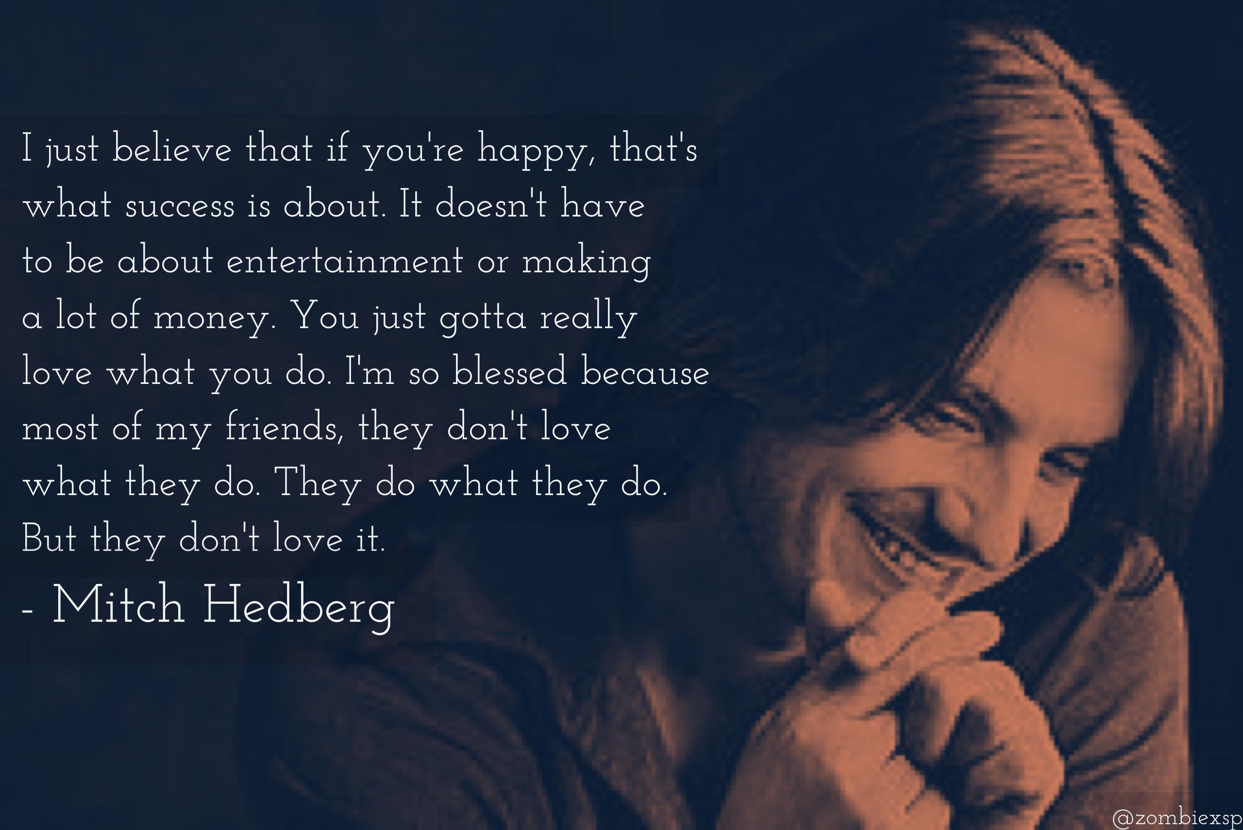 If You're Happy, that's What's Success Is – Mitch Hedberg