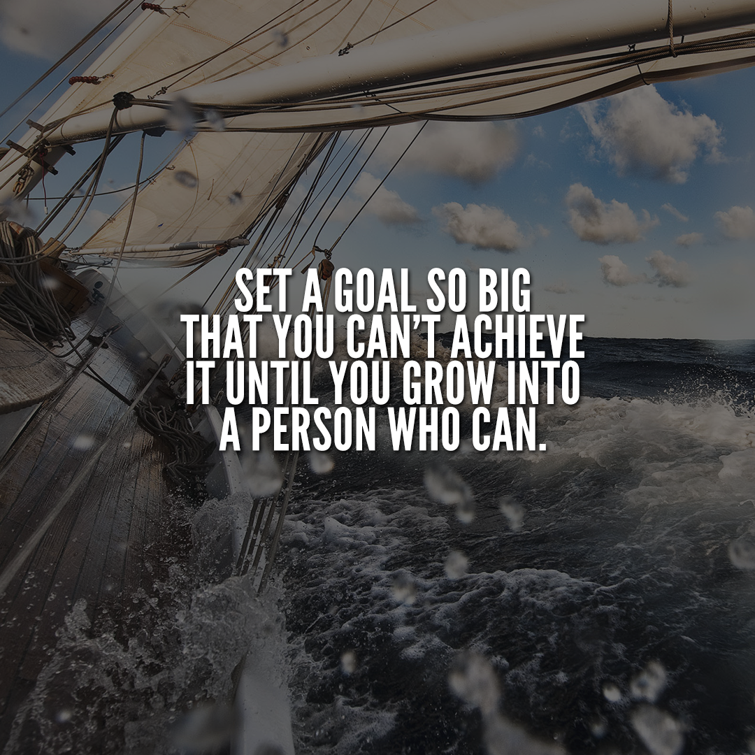 [Image] How big are your goals? Can you achieve them with your current state of mind?