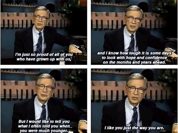 [image] Mr Rogers will always inspire me