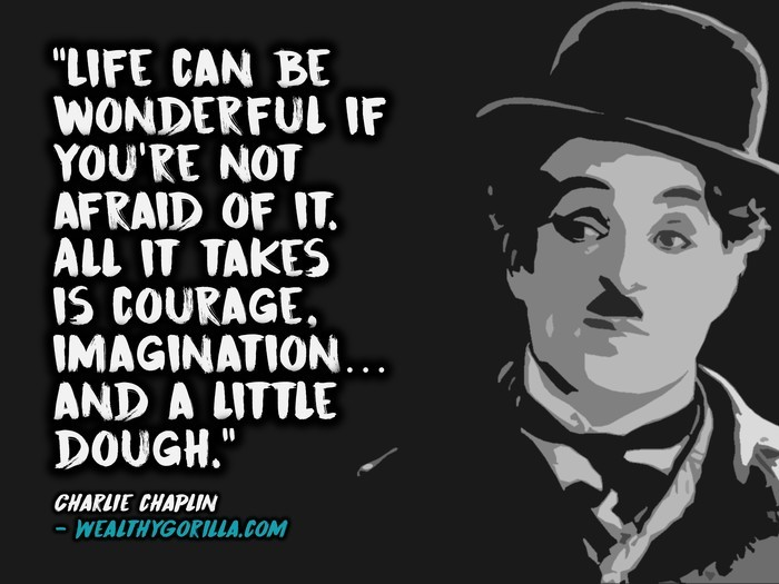 "[Image] ""Life can be Wonderful if you're not…."" – Charlie Chaplin"