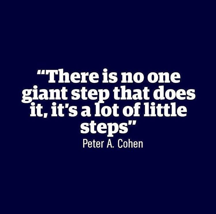 There is no one giant step that does it, it's a lot of little steps.  – Peter A. Cohen