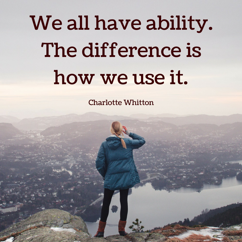 [Image] We all have ability. the difference is how we use it.