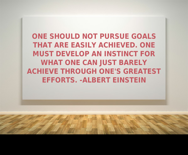 [Image] One should not pursue goals that are easily achieved