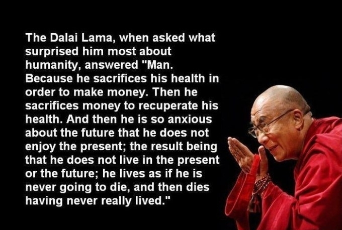 [Image] Dali Lama when asked what surprised him most about humanity
