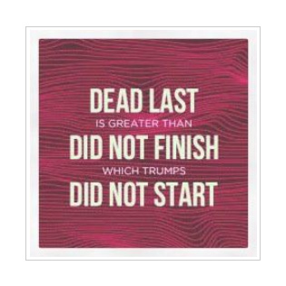 Dead last is greater than did not finish