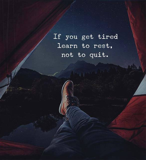 [Image]If you get tired learn to rest, not quit.