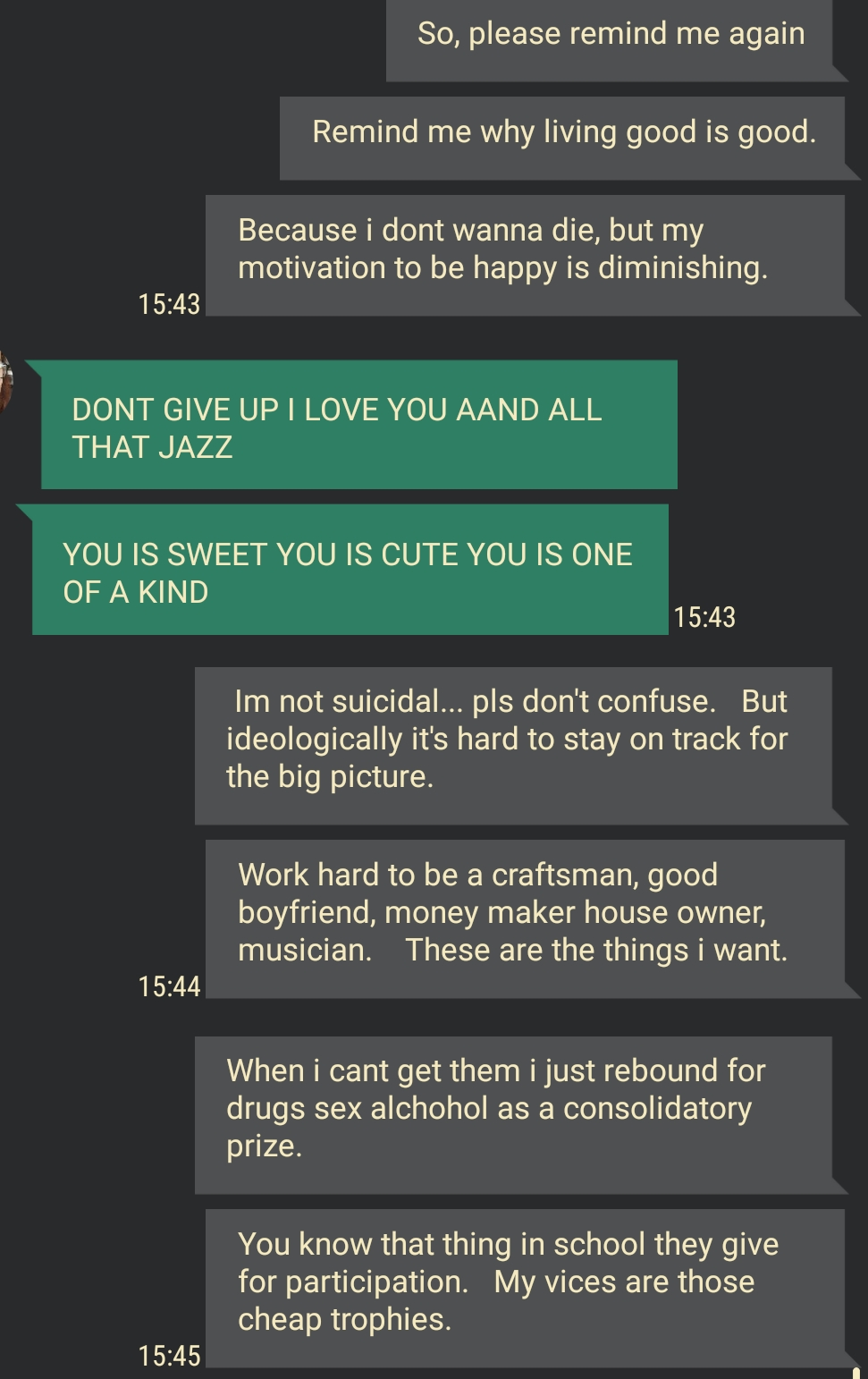 [Image] I sent this to my girlfriend because i am having a mini existential crisis. It kinda worked itself out and i wanted to share and discuss.