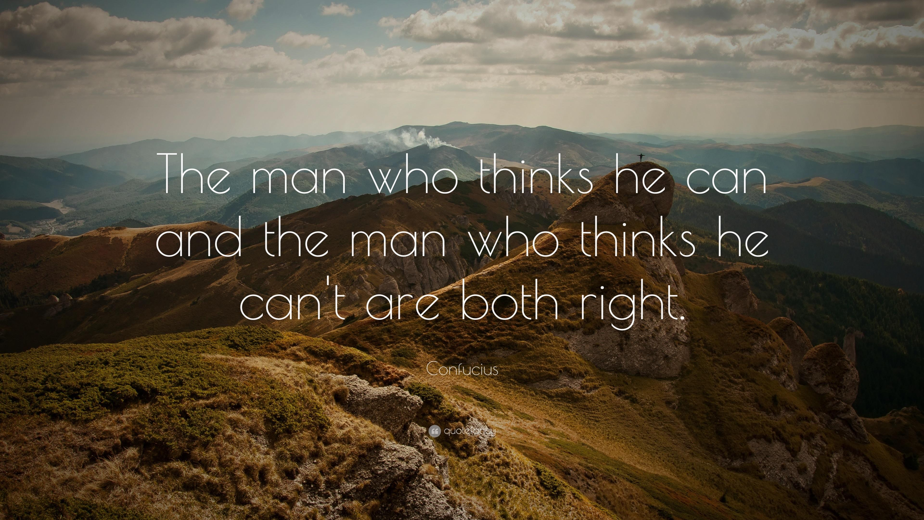 The man who thinks he can and the man who thinks he can't are both right