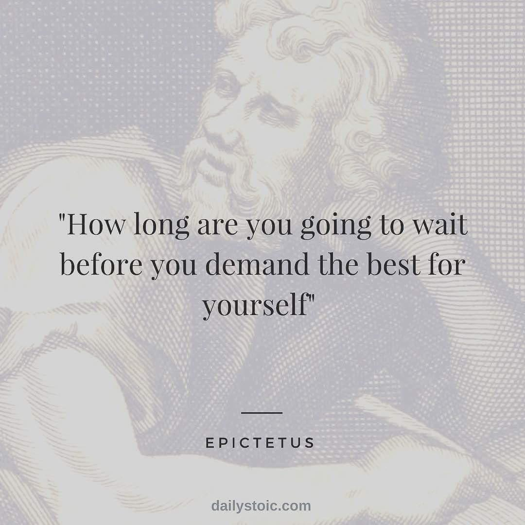 How long are you going to wait before you demand the best for yourself