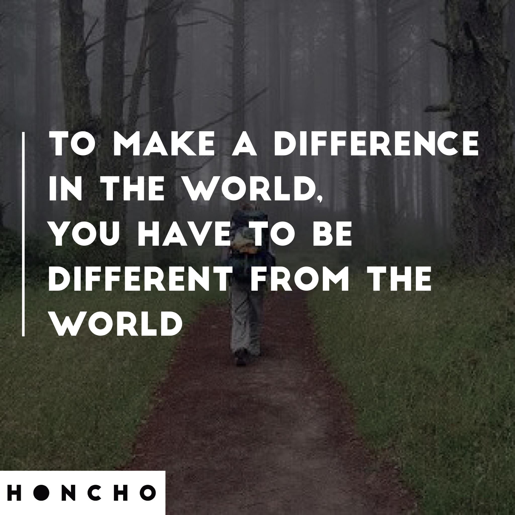 [image] Be different from the world
