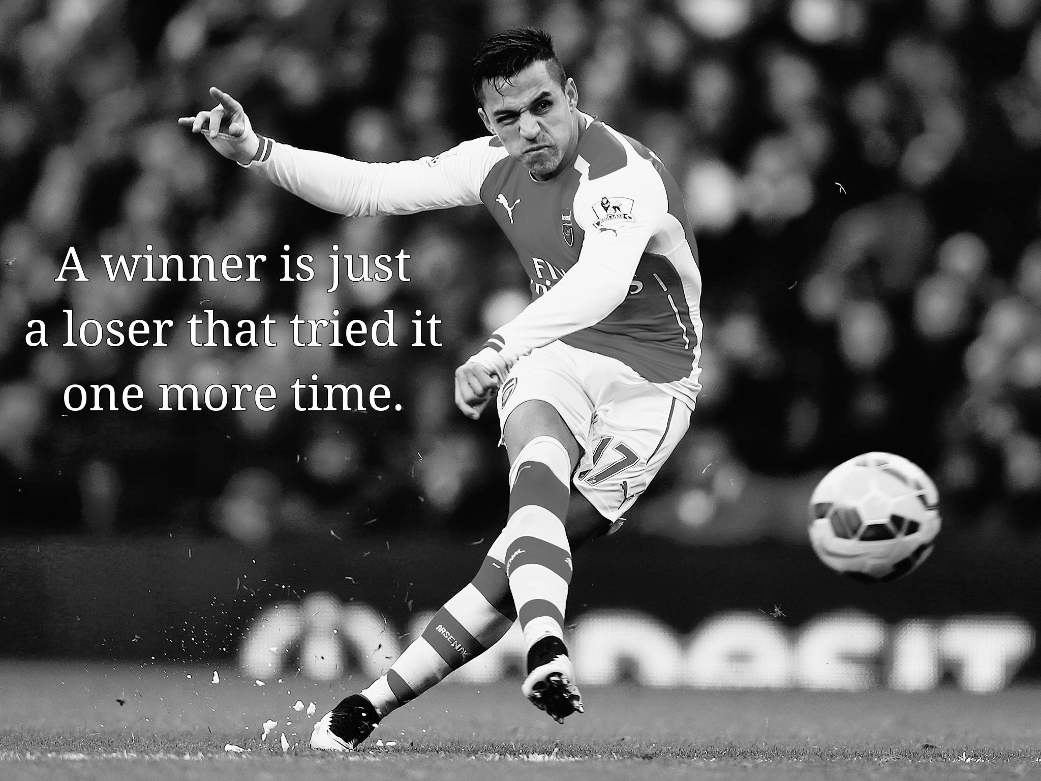 "[Image] ""A winner is just a loser that tried it one more time."" – Alexis Sanchez"