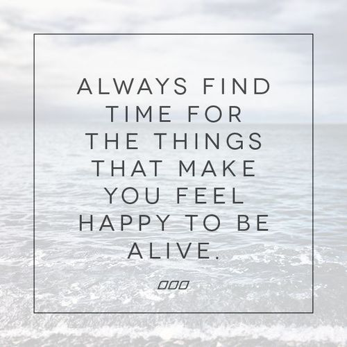 What makes you feel happy to be alive? [image]
