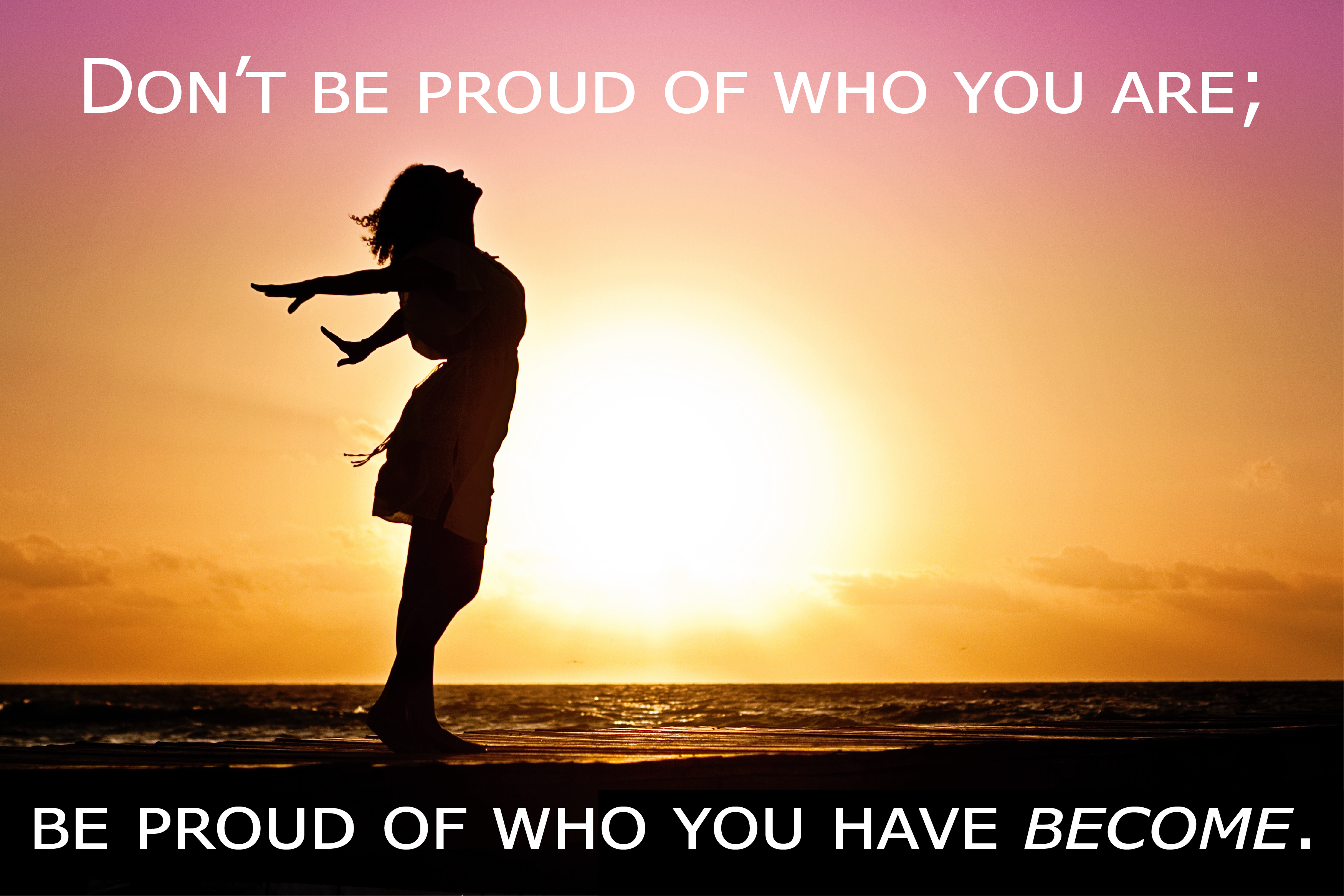 [Image] Don't be proud of who you are…