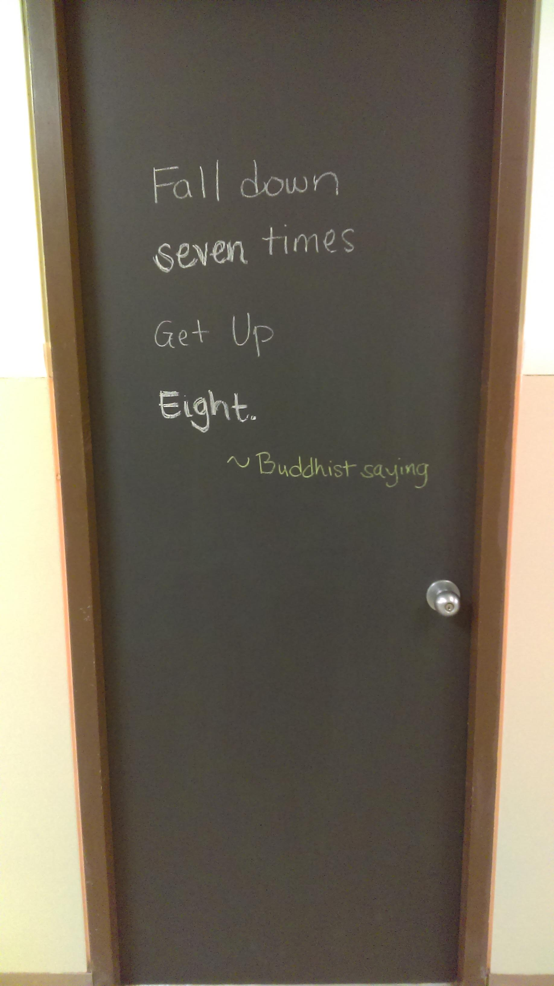 [Image] Written on my Counselor's door. I swear I'm not just doing it for Karma.