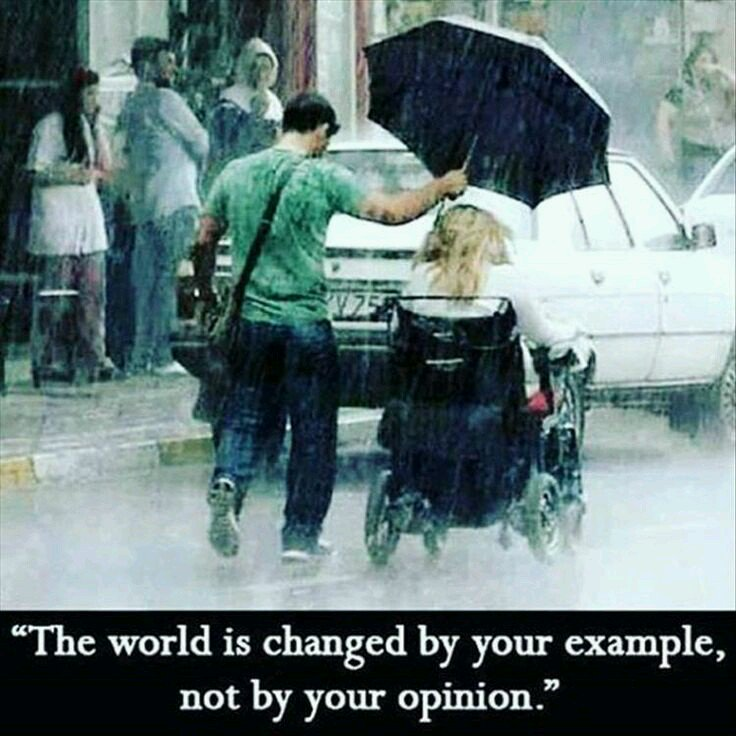[image]The world is changed by your example