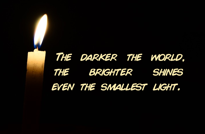 [Image] In case your life is surrounded by darkness