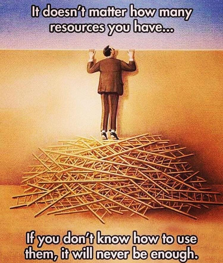 [Image] It doesn't matter how many resources you have…
