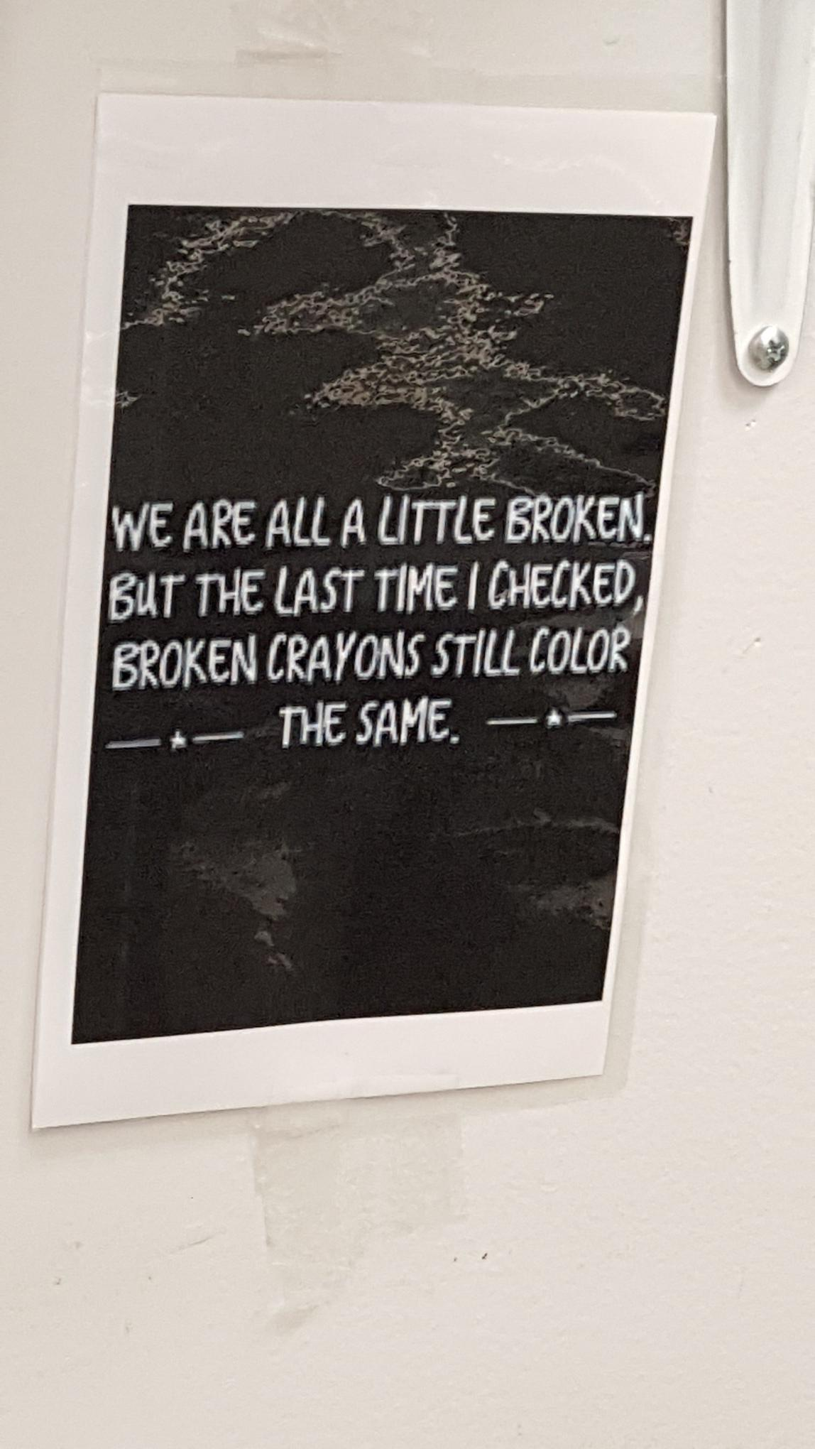 [Image] We are all a little broken
