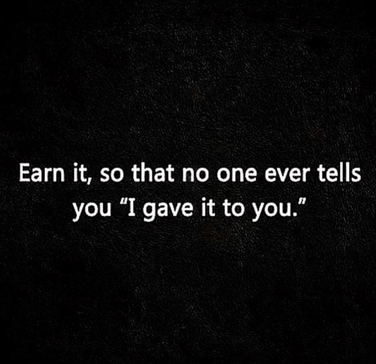 [Image] Earn it.