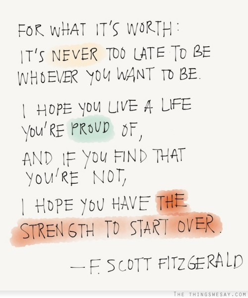 [Image] It's Never Too Late To Be Whoever You Want To Be