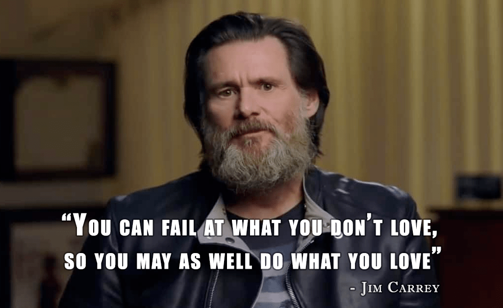 [Image] Jim Carrey on doing what you love