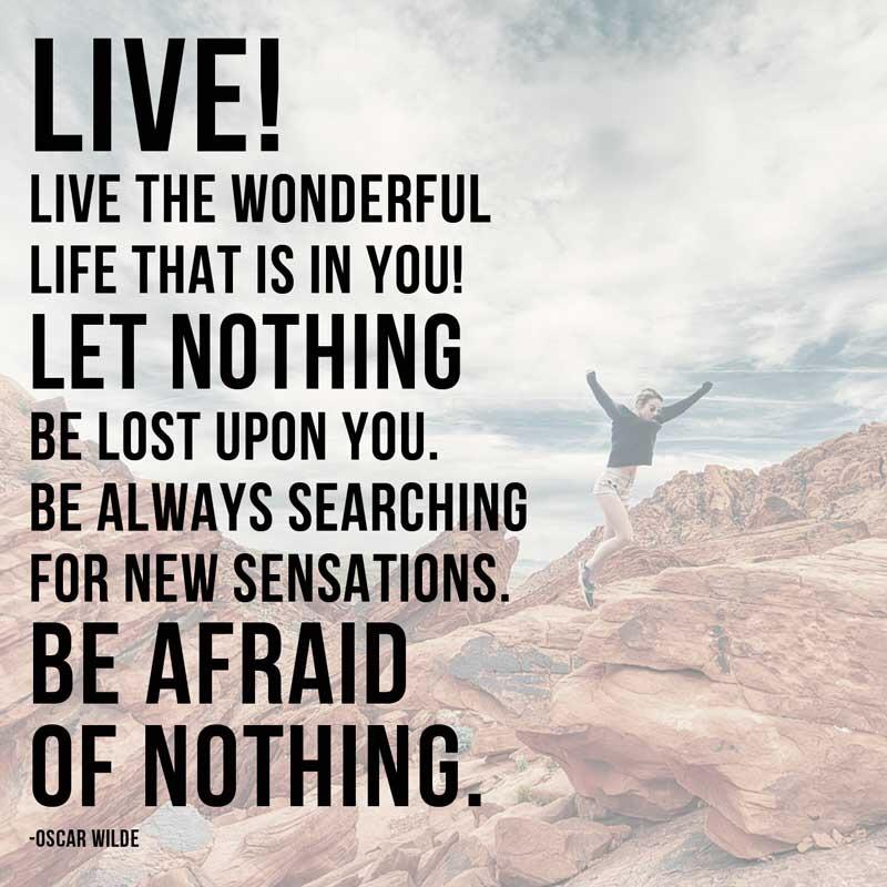 "[Image] ""Live the wonderful life that is in you"" – Oscar Wilde"