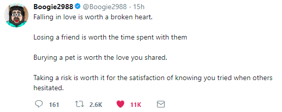 Boogie2988° @Boogie2988 - 15h Falling in love is worth a broken heart Losing a friend is worth the time spent with them Burying a pet is worth the love you shared. Taking a risk is worth it for the satisfaction of knowing you tried when others hesitated. O 161 L1 2.6K 0 11K 8 https://inspirational.ly