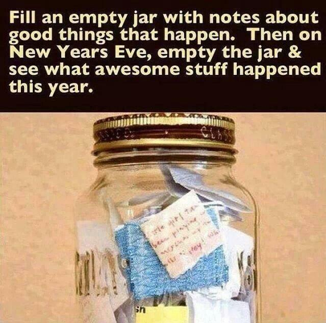 """Fill an empty jar with notes about good things that happen. Then on New Years Eve, empty the jar & see what awesome stuff happened this year. g! i 3»; it i . ' """"5} ' 1 i. '1',» , '~ E) ._' """"h 2"""": """"W?"""" ' ' 3""""] Y https://inspirational.ly"""