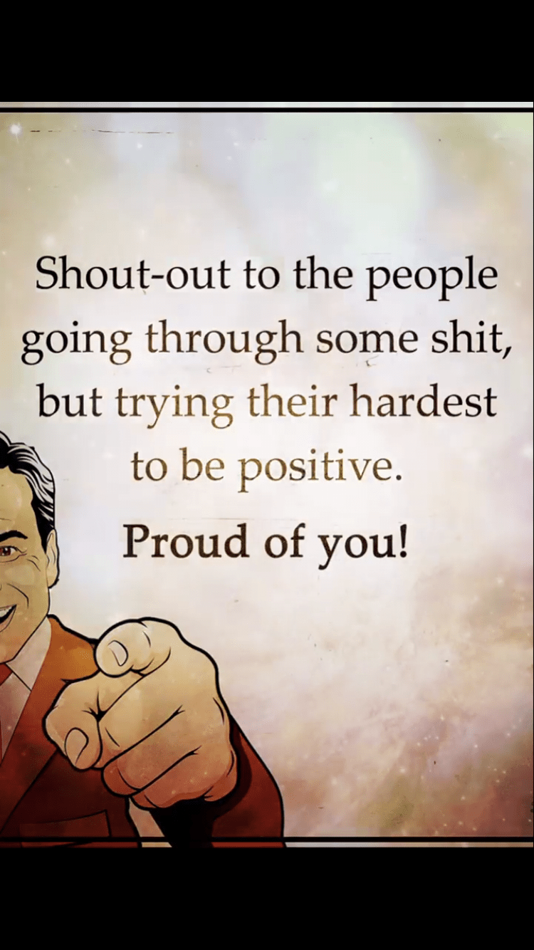 """Shout-out to the people going through some shit, but t1'37'3nfj' 5:1: 1:51"""" hardest R t s"""" _. .. _ tU L/x 3,.-/'\lb{:;vfe. Proud of you! m  f4 /"""" ' ) https://inspirational.ly"""