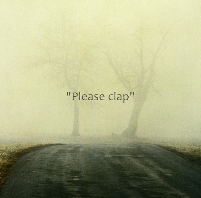 """Please clap"" https://inspirational.ly"