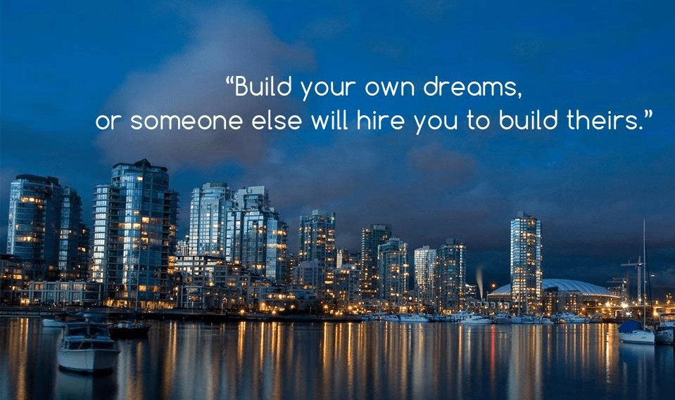 """your own dreams, 3' (lse will hire you to build theirs."""" https://inspirational.ly"""