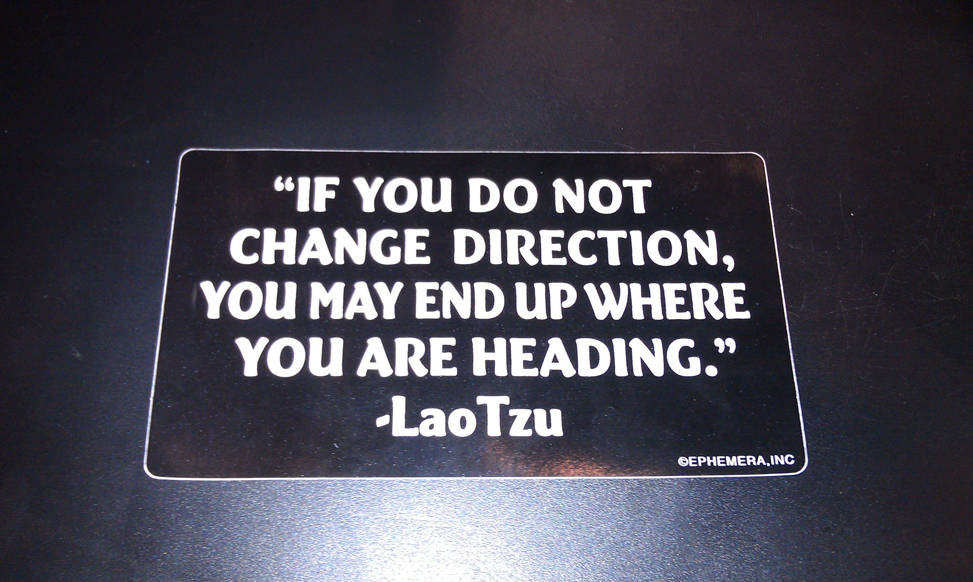 """OEPHEMERAJNC CHANGE maze-non You MAY END up WHERE  """"IF YOU DO NOT EHE DING """" ~ https://inspirational.ly"""