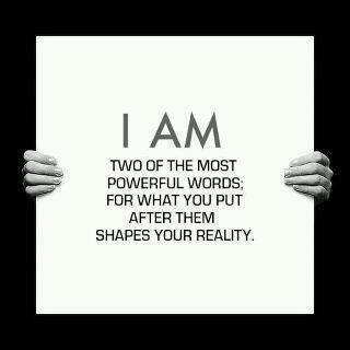 IAM TNO OF THE MOST POWERFUL WORDS. FOR WHAT YOU PUT AFTER THEM SHAPES YOUR REALITY. https://inspirational.ly