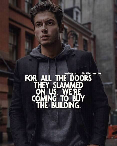 ns am | Ft: @Mclesme FOR ALL THE DOORS THEY SLAMMED ON us. wm COMING TO BUY THE BUILDING. https://inspirational.ly