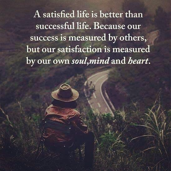 """A sansfied """"1-2"""" better than successful hfe.i ' Because our success 18 measured by others, § but our saasfacfion 1's measured by our own soul,mind and heart. https://inspirational.ly"""