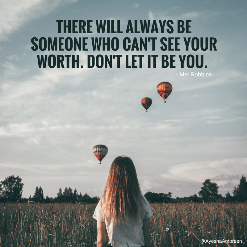 THERE WILL ALWAYS BE SOMEONE WHO OAN'T SEE YOUR WORTH. OON'T [El IT BE YOU. https://inspirational.ly
