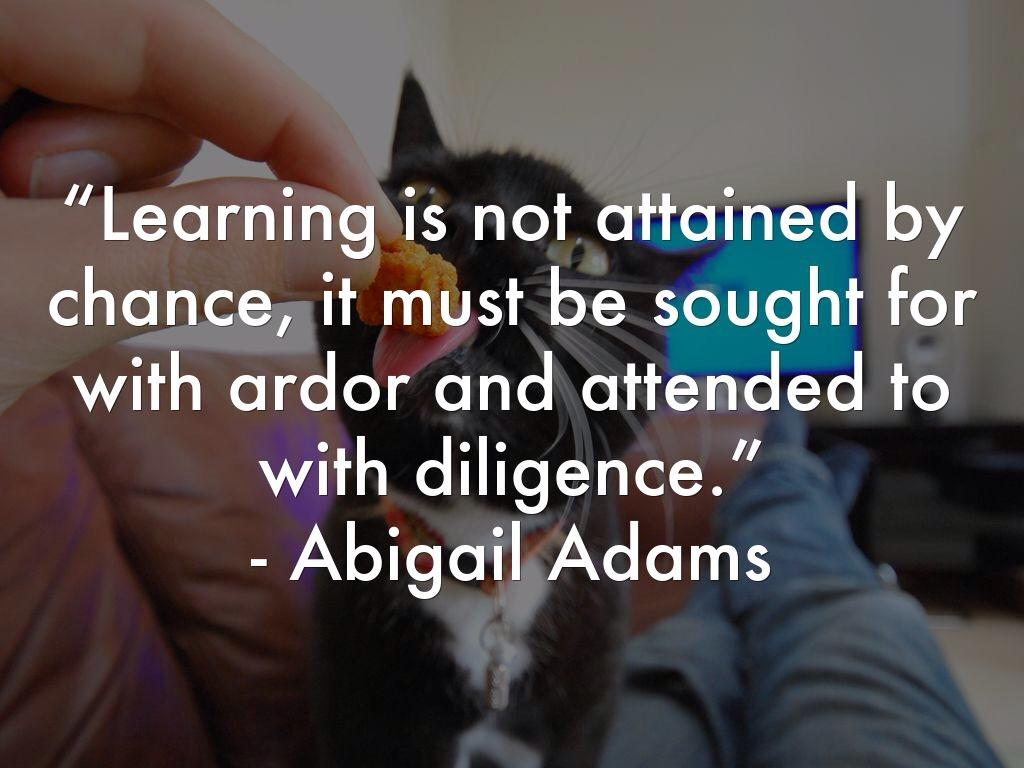 """Learning is not attained by chance, it must be sought for with order and attended to with diligence."" - https://inspirational.ly"
