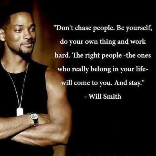"""Don't chase people. Be yourself, do your own thing and work hard The right people -the ones who really belong in your life- ' come to you. And stay."" - https://inspirational.ly"