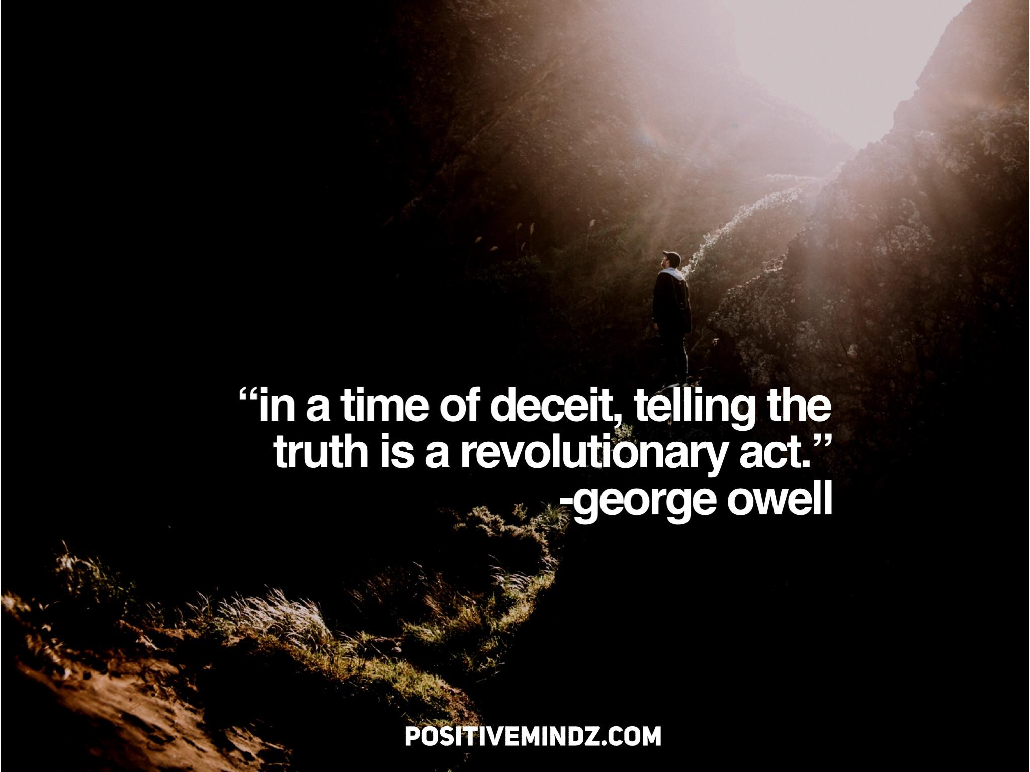 """in a time of deceitzwtell'ing the truth is a revolutionary ac A; triggeorge owell .'h'. 't '"