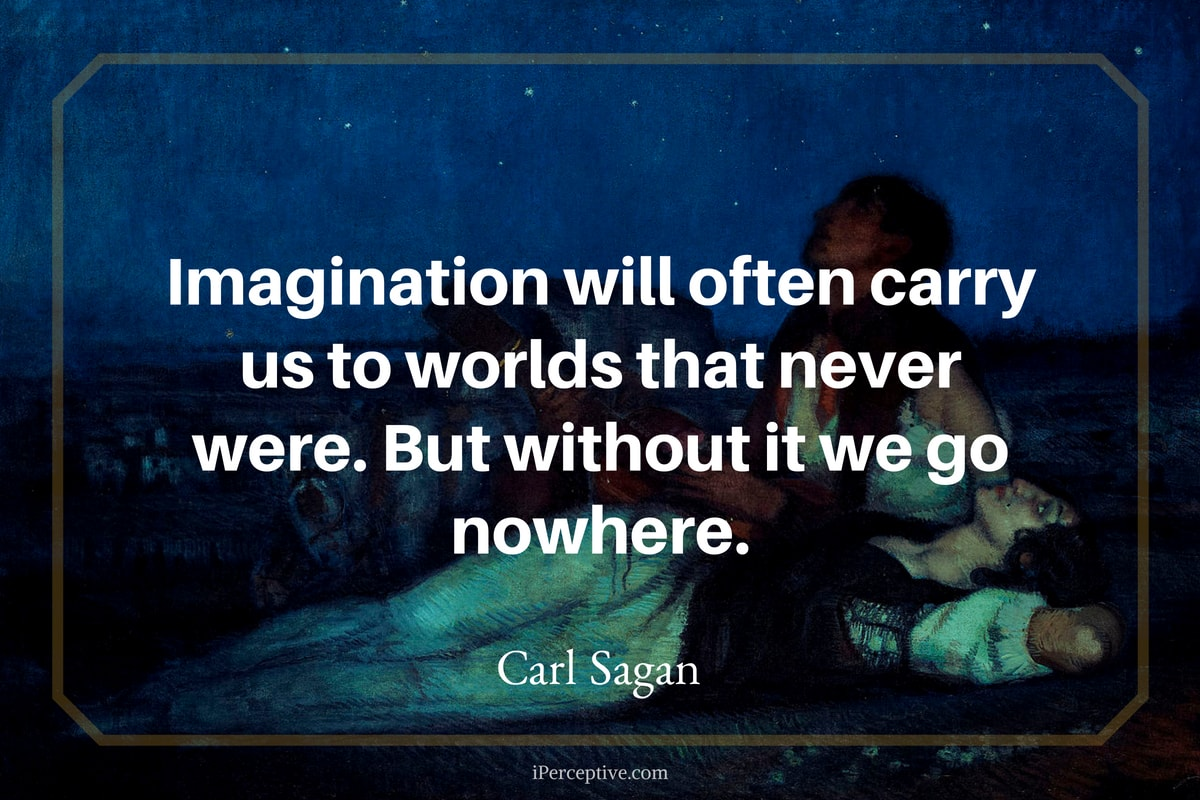 """Imagination will often carry us to worlds…"" – Carl Sagan [1200×800]"