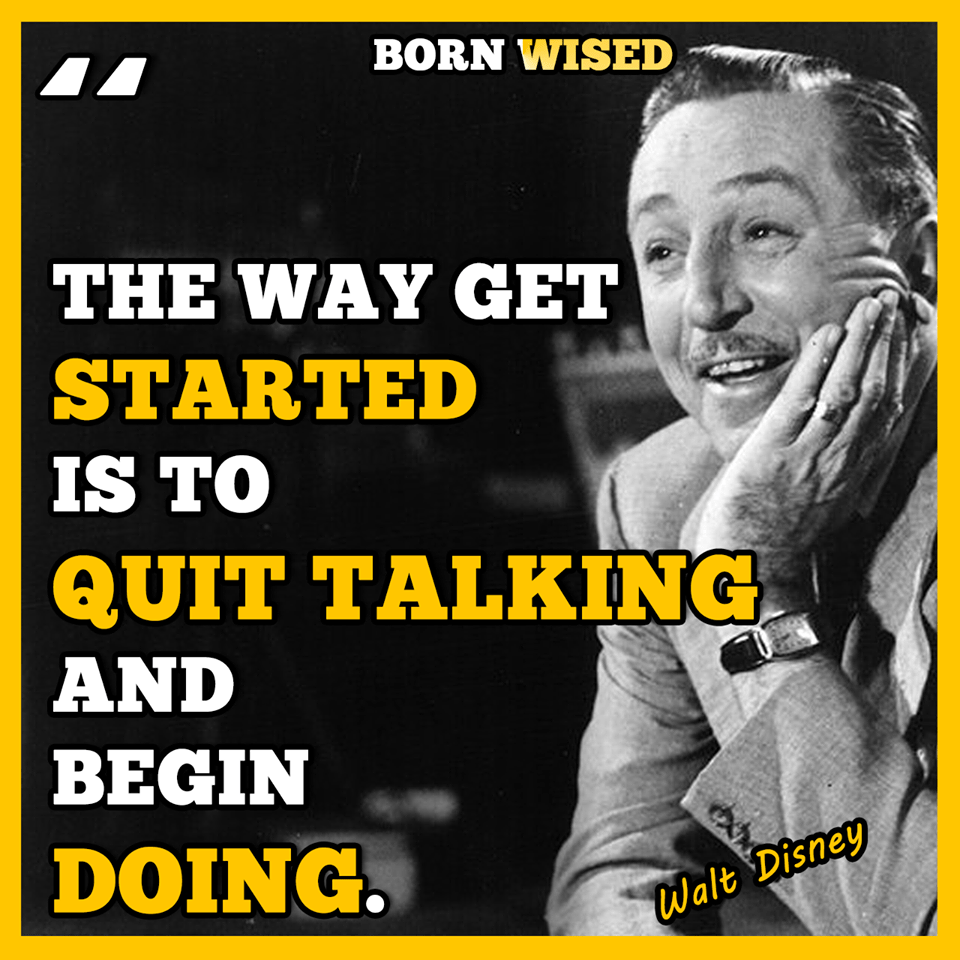 """The Way Get Started is to quit talking and begin doing."" – Walt Disney [1280×1280][OC]"